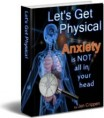 Get Physical: Anxiety is Not All in Your Head