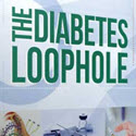 The Diabetes Loophole