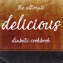Delicious The Ultimate Diabetic Recipes Review