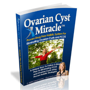 Ovarian Cyst Miracle Guide Book By Carol Foster